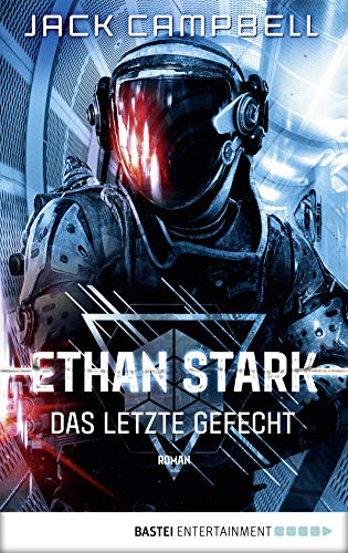 Ethan Stark - Das letzte Gefecht: Roman (Rebellion auf dem Mond 3)