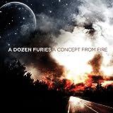 Songtexte von A Dozen Furies - A Concept From Fire