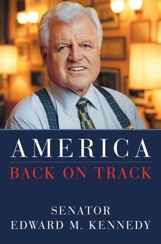 America Back on Track by Senator Edward M. Kennedy (2006-04-18)
