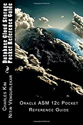 Oracle ASM 12c Pocket Reference Guide: Database Cloud Storage
