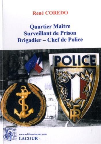 Quartier Maître Surveillant de Prison, Brigadier - Chef de police : Mataf, maton, flic par René Coredo