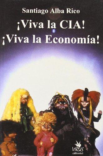 ¡viva la cia! ¡viva la economia! por Santiago Alba Rico