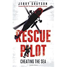 Rescue Pilot: Cheating the Sea by Jerry Grayson (2015-09-29)