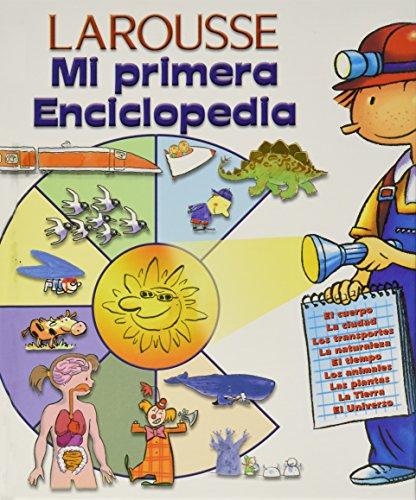 Mi primera Enciclopedia/My First Encyclopedia por Larousse
