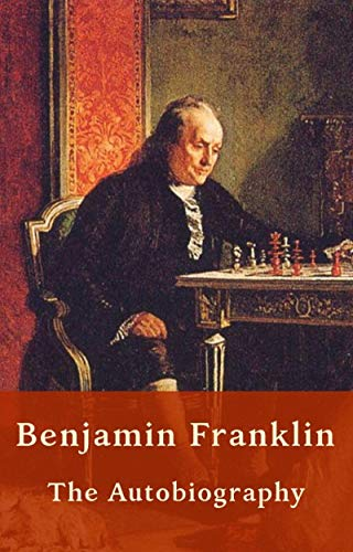 Benjamin Franklin - Autobiography (US History) (English Edition)