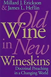 Old Wine in New Wineskins: Doctrinal Preaching in a Changing World