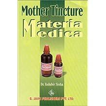 Mother Tincture Materia Medica