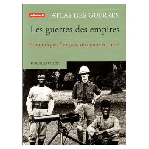Les Guerres des empires britannique, français, ottoman et russe