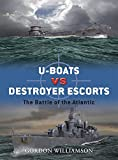 U-boats vs Destroyer Escorts: The Battle of the Atlantic (Duel, Band 3)