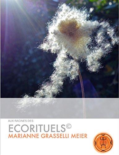 Aux racines des Ecorituels par Marianne Grasselli Meier