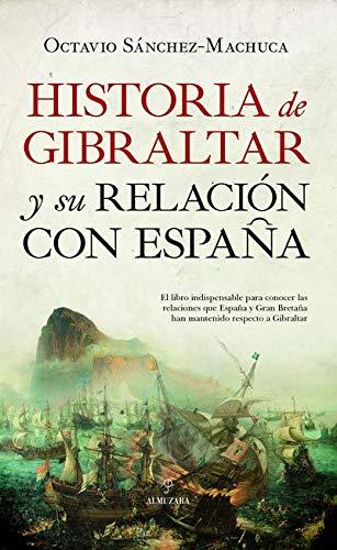 Historia de Gibraltar y su relación con España eBook ...