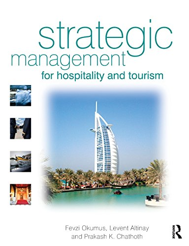 Strategic Management for Hospitality and Tourism: Content and Process