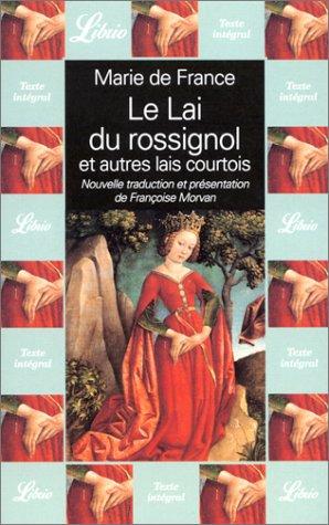 Marie de France : Le Lai du rossignol et autres lai courtois