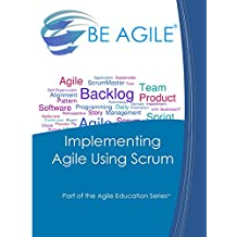 Implementing Agile Using Scrum: Volume 9 (Part of the Agile Education)