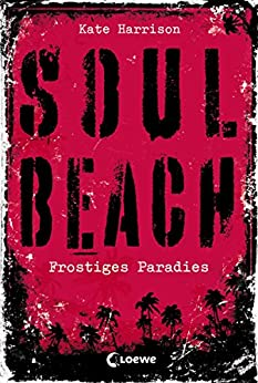 Soul Beach 1 - Frostiges Paradies von [Harrison, Kate]