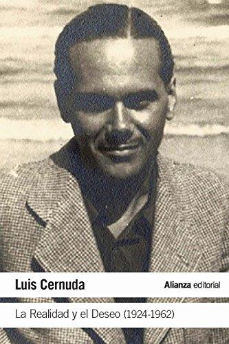 La Realidad y el Deseo (1924-1962) (El Libro De Bolsillo - Literatura) por Luis Cernuda