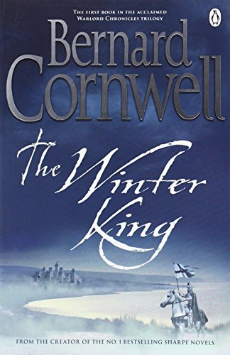 The Winter King: A Novel of Arthur (Warlord Chronicles 1) by Cornwell, Bernard (July 7, 2011) Paperback