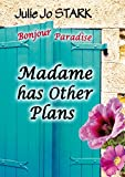 Madame has Other Plans (Bonjour Paradise Book 1)