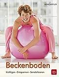 Beckenboden: Kräftigung - Entspannung - Sensibilisierung (7. Auflage)