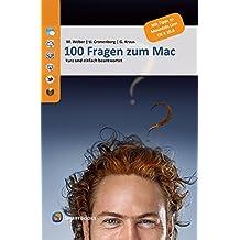 100 Fragen zum Mac: kurz und einfach beantwortet. Mit Tipps zu OS X 10.8 Mountain Lion