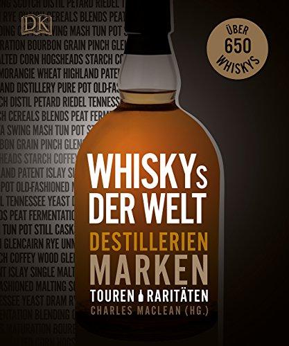 Download Whiskys der Welt: Destillerien, Marken, Touren, Raritäten