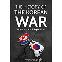 The History of the Korean War: North and South Separation