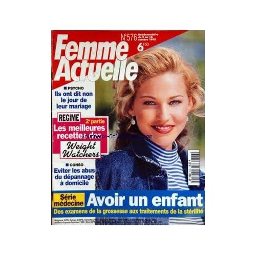 FEMME ACTUELLE [No 576] du 09/10/1995 - MEDECINE / AVOIR UN ENFANT -EVITER LES ABUS DU DEPANNAGE A DOMICILE -LES MEILLEURES RECETTES DES WEIGHT WATCHERS -ILS ONT DIT ON LE JOUR DE LEUR MARIAGE