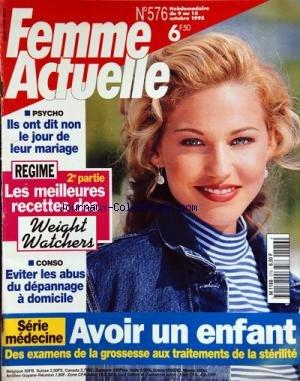 FEMME ACTUELLE [No 576] du 09/10/1995 - MEDECINE / AVOIR UN ENFANT -EVITER LES ABUS DU DEPANNAGE A DOMICILE -LES MEILLEURES RECETTES DES WEIGHT WATCHERS -ILS ONT DIT ON LE JOUR DE LEUR MARIAGE par Collectif