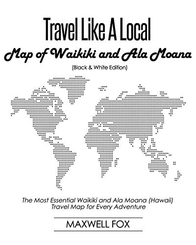 Travel Like a Local - Map of Waikiki and Ala Moana: The Most Essential Waikiki and Ala Moana (Hawaii) Travel Map for Every Adventure