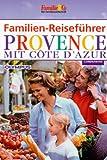 Familien-Reiseführer, Provence mit Cote d' Azur -