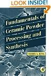 Fundamentals of Ceramic Powder Proces...
