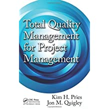 Total Quality Management for Project Management by Kim H. Pries (2012-09-28)
