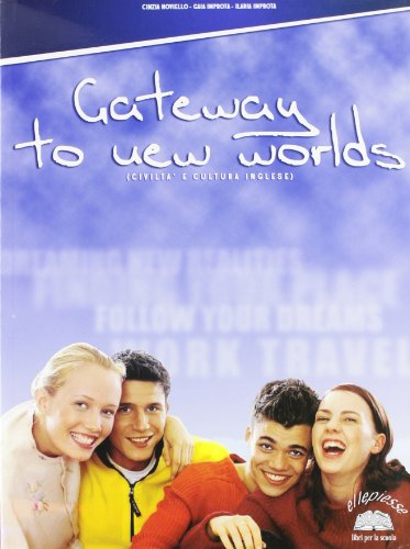 Gateway to new worlds. Con espansione online. Per la Scuola media