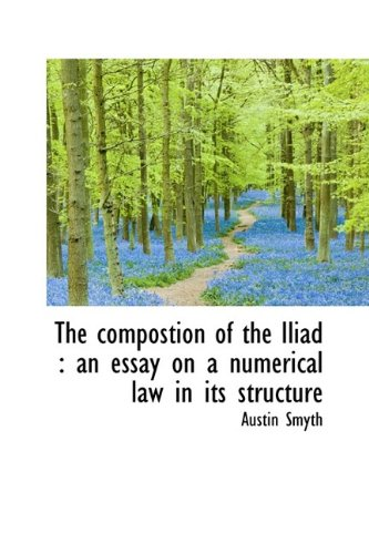 The compostion of the Iliad: an essay on a numerical law in its structure
