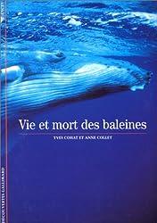 Decouverte Gallimard: Vie ET Mort DES Baleines Dega