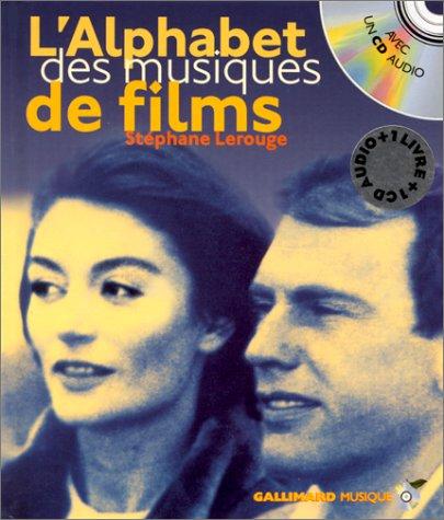 L'Alphabet des musiques de films (1 livre + 1 CD audio) par Stéphane Lerouge