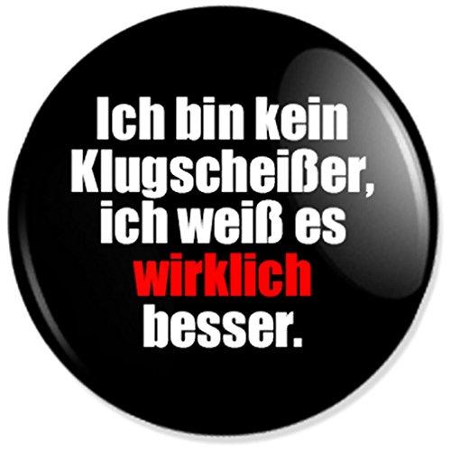 Spruch Ich bin kein Klugscheißer... Button, Badge, Anstecker, Anstecknadel, Ansteckpin mit 38 mm Durchmesser