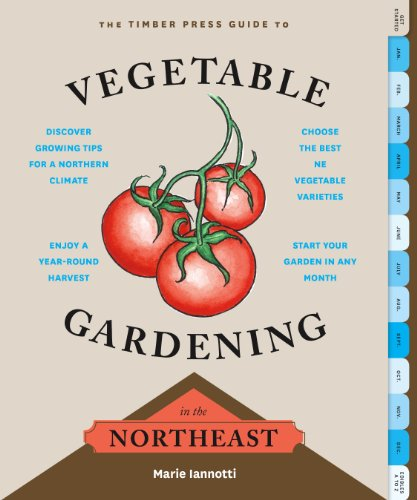 The Timber Press Guide to Vegetable Gardening in the Northeast (Regional Vegetable Gardening Series) (English Edition)