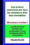 LES ERREURS COMMISES PAR TOUS LES ACHETEURS D'UN BIEN IMMOBILIER: 20 erreurs à éviter !