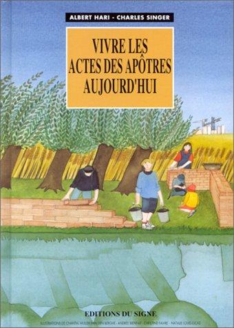 Vivre les Actes des Apôtres aujourd'hui par Albert Hari