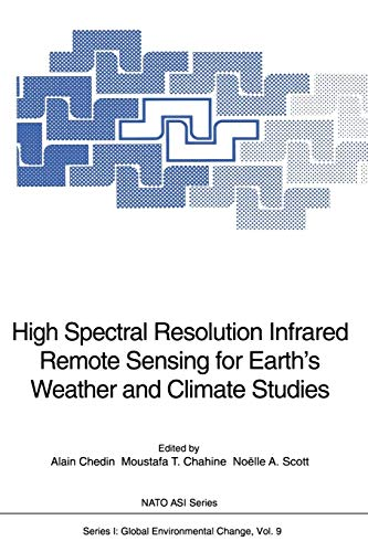 High Spectral Resolution Infrared Remote Sensing for Earth's Weather and Climate Studies (Nato ASI Subseries I:, Band 9) -