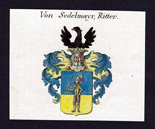 von Sedelmayr - Sedelmayr Sedlmayr Wappen Adel coat of arms heraldry Heraldik Kupferstich