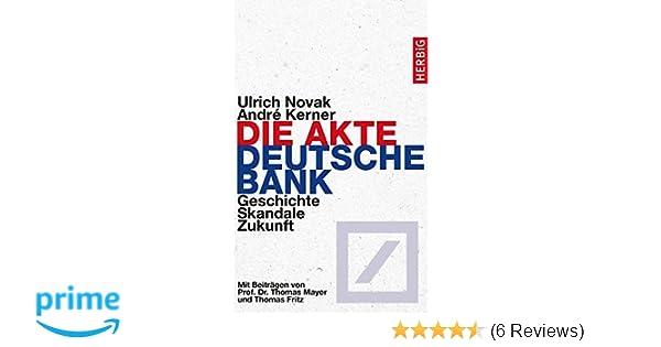 Deutsche Bank Empfehlung Geschenk die akte deutsche bank geschichte skandale zukunft amazon de