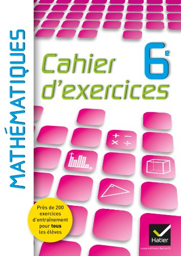 Cahier d'exercices Mathématiques 6e éd. 2013 - Cahier de l'élève