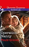 Operation Nanny (Campbell Cove Academy) by Paula Graves front cover