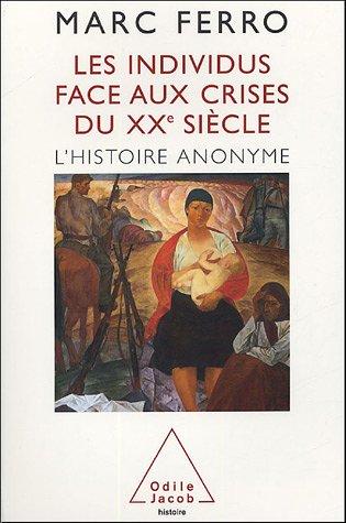Les individus face aux crises du XXe siècle : L'Histoire anonyme
