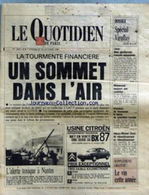 QUOTIDIEN DE PARIS (LE) [No 2469] du 30/10/1987 - LA TOURMENTE FINANCIERE - SPECIAL VIROFLAY - LIBAN - 2 GENDARMES FRANCAIS ASSASSINES - MITTERRAND TOUJOURS PAS CANDIDAT - IRLANDAIS DE VINCENNES - CH. PROUTEAU INCULPE PAR LE JUGE VERLEENE - AFFAIRE MICHEL DROIT - ALERTE D'UN NUAGE TOXIQUE A NANTES.