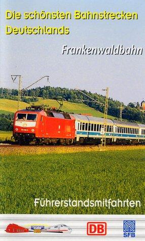 Die schönsten Bahnstrecken Deutschlands 6: Frankenwaldbahn [VHS]