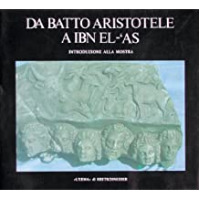 Da Batto Aristotele a Ibn El-'as: Introduzione Alla Mostra (Cataloghi Mostre, Band 4)