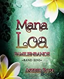 Mana Loa (1): Familienbande von Astrid Rose